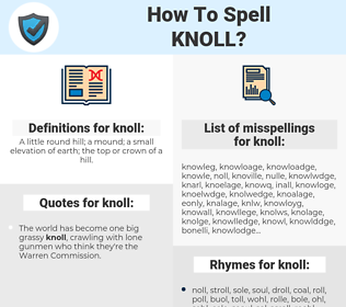 knoll, spellcheck knoll, how to spell knoll, how do you spell knoll, correct spelling for knoll