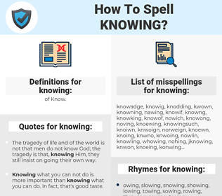 knowing, spellcheck knowing, how to spell knowing, how do you spell knowing, correct spelling for knowing