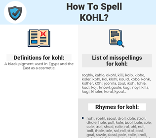 kohl, spellcheck kohl, how to spell kohl, how do you spell kohl, correct spelling for kohl