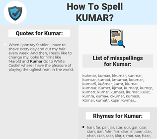 Kumar, spellcheck Kumar, how to spell Kumar, how do you spell Kumar, correct spelling for Kumar