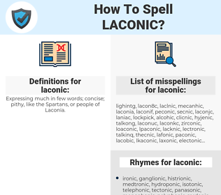 laconic, spellcheck laconic, how to spell laconic, how do you spell laconic, correct spelling for laconic