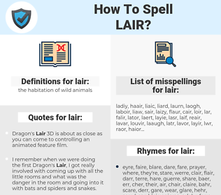 lair, spellcheck lair, how to spell lair, how do you spell lair, correct spelling for lair