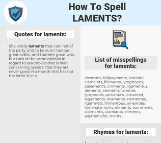 laments, spellcheck laments, how to spell laments, how do you spell laments, correct spelling for laments