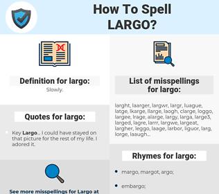 largo, spellcheck largo, how to spell largo, how do you spell largo, correct spelling for largo