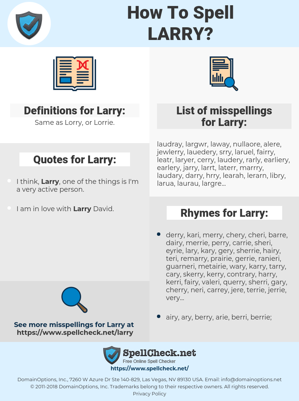 Larry, spellcheck Larry, how to spell Larry, how do you spell Larry, correct spelling for Larry