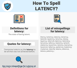 latency, spellcheck latency, how to spell latency, how do you spell latency, correct spelling for latency
