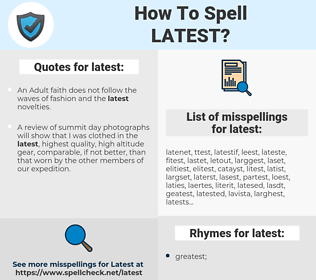 latest, spellcheck latest, how to spell latest, how do you spell latest, correct spelling for latest