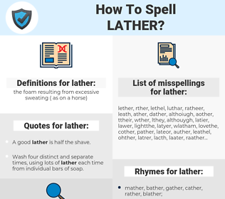 lather, spellcheck lather, how to spell lather, how do you spell lather, correct spelling for lather