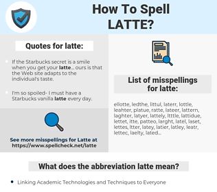 latte, spellcheck latte, how to spell latte, how do you spell latte, correct spelling for latte