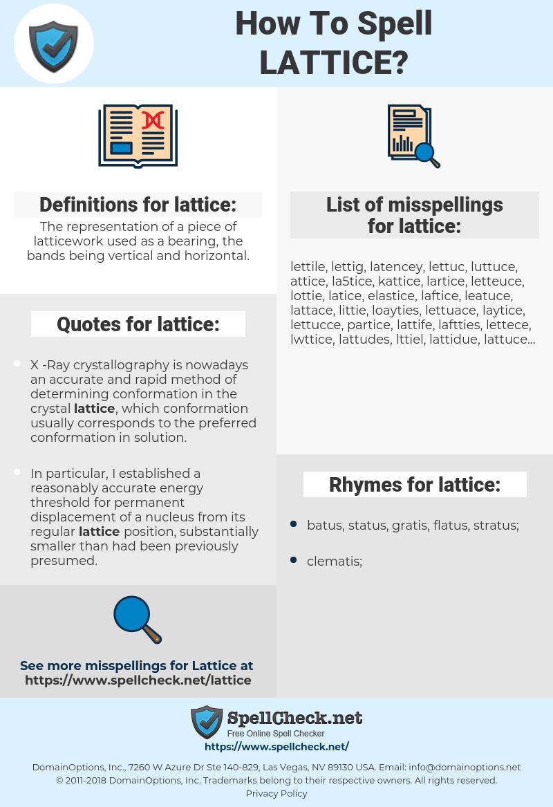 lattice, spellcheck lattice, how to spell lattice, how do you spell lattice, correct spelling for lattice