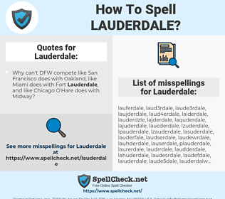 Lauderdale, spellcheck Lauderdale, how to spell Lauderdale, how do you spell Lauderdale, correct spelling for Lauderdale