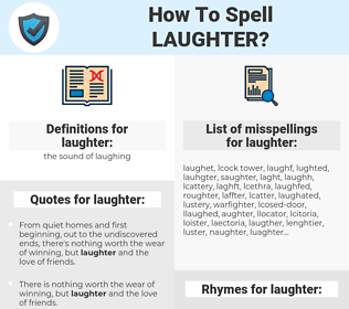 laughter, spellcheck laughter, how to spell laughter, how do you spell laughter, correct spelling for laughter