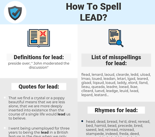 lead, spellcheck lead, how to spell lead, how do you spell lead, correct spelling for lead