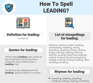leading, spellcheck leading, how to spell leading, how do you spell leading, correct spelling for leading