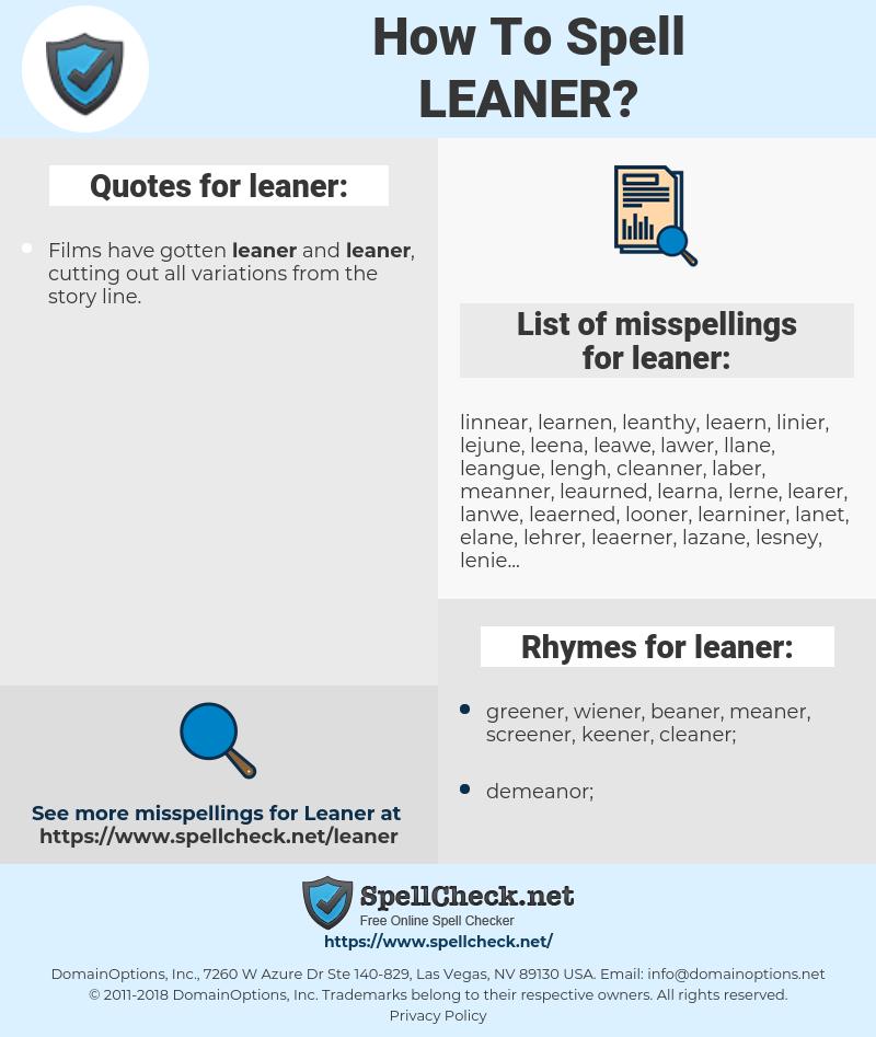 leaner, spellcheck leaner, how to spell leaner, how do you spell leaner, correct spelling for leaner
