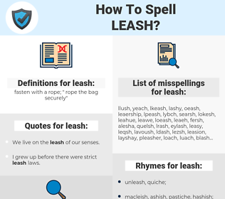 leash, spellcheck leash, how to spell leash, how do you spell leash, correct spelling for leash