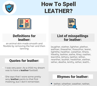 leather, spellcheck leather, how to spell leather, how do you spell leather, correct spelling for leather