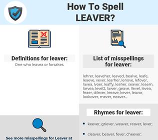 leaver, spellcheck leaver, how to spell leaver, how do you spell leaver, correct spelling for leaver