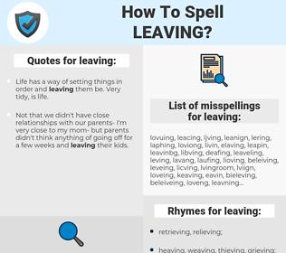 leaving, spellcheck leaving, how to spell leaving, how do you spell leaving, correct spelling for leaving