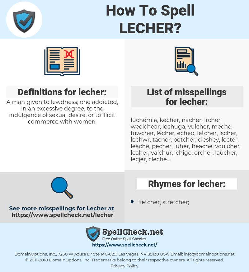 lecher, spellcheck lecher, how to spell lecher, how do you spell lecher, correct spelling for lecher
