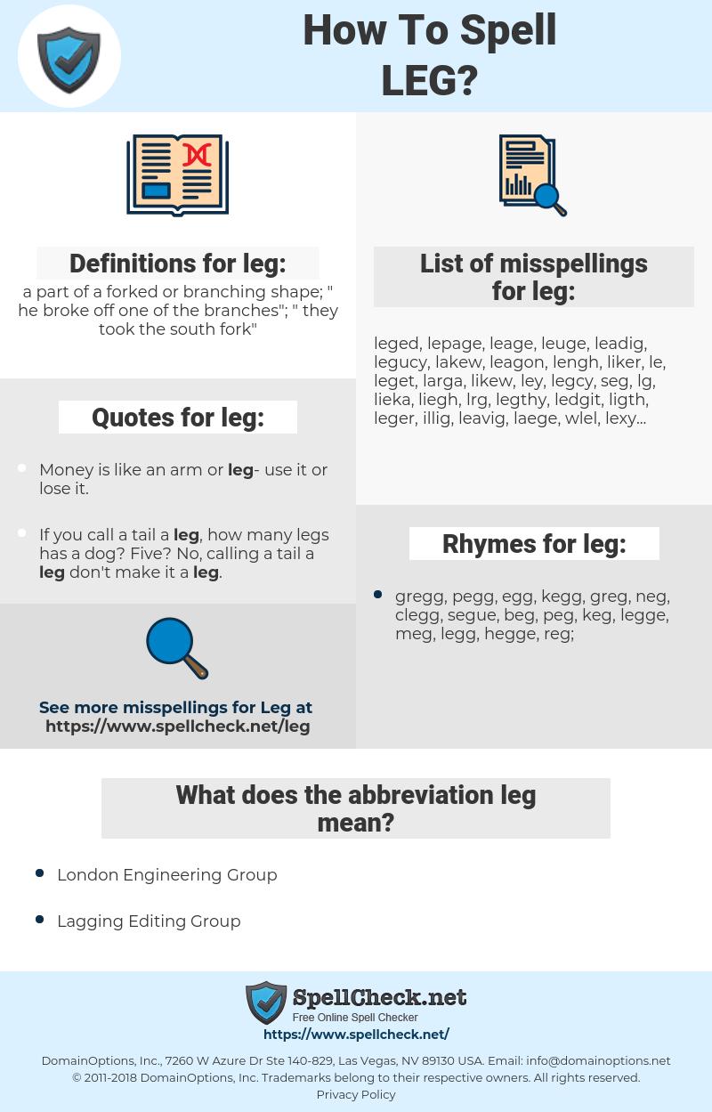 leg, spellcheck leg, how to spell leg, how do you spell leg, correct spelling for leg