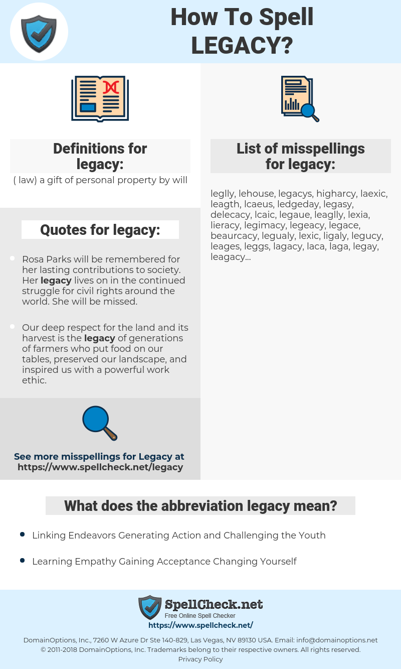 legacy, spellcheck legacy, how to spell legacy, how do you spell legacy, correct spelling for legacy