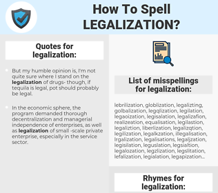 legalization, spellcheck legalization, how to spell legalization, how do you spell legalization, correct spelling for legalization