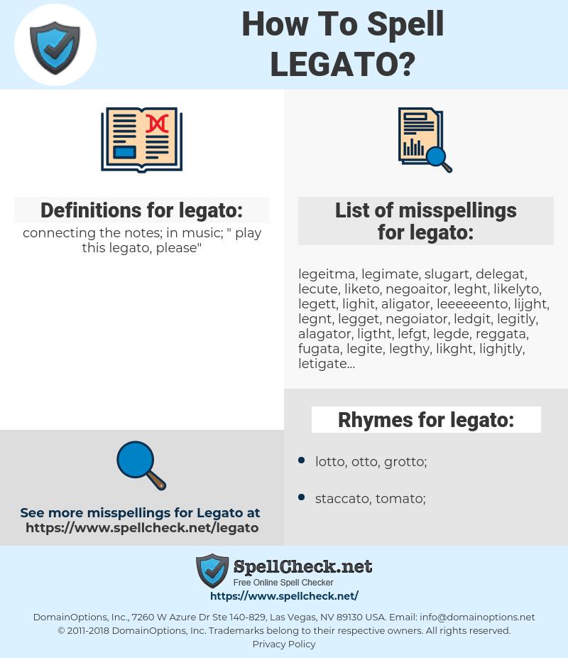 legato, spellcheck legato, how to spell legato, how do you spell legato, correct spelling for legato