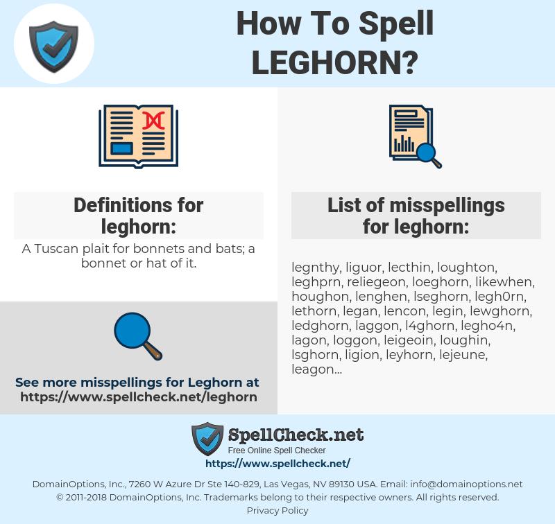 leghorn, spellcheck leghorn, how to spell leghorn, how do you spell leghorn, correct spelling for leghorn