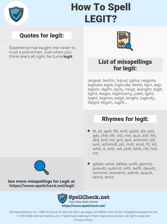 legit, spellcheck legit, how to spell legit, how do you spell legit, correct spelling for legit