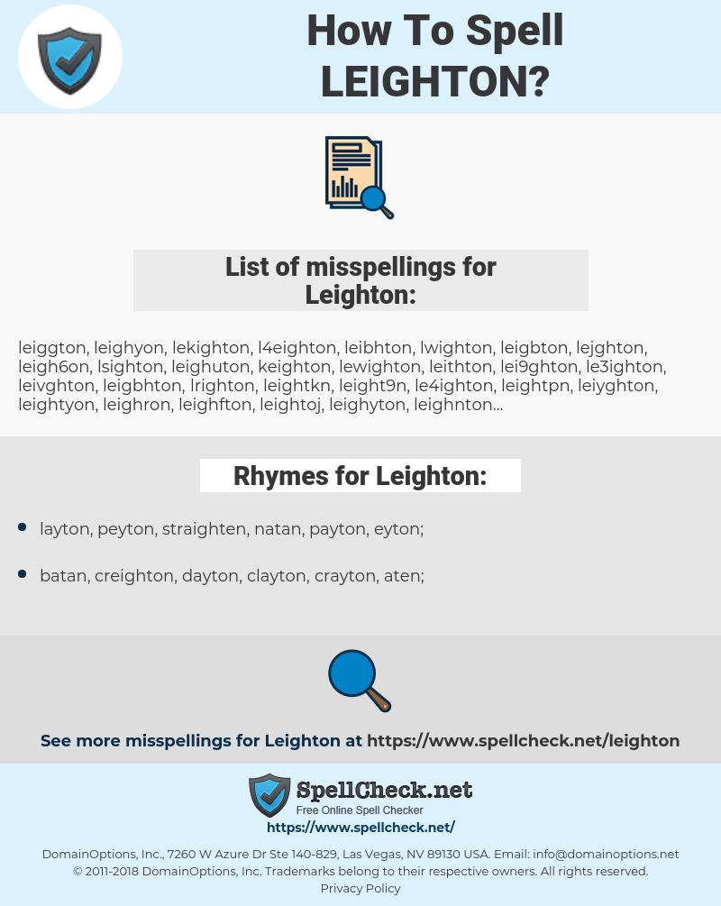 Leighton, spellcheck Leighton, how to spell Leighton, how do you spell Leighton, correct spelling for Leighton