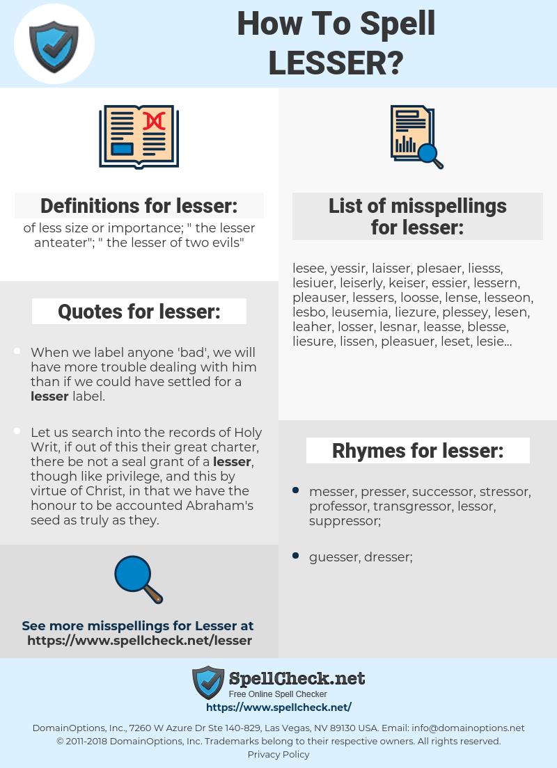 lesser, spellcheck lesser, how to spell lesser, how do you spell lesser, correct spelling for lesser