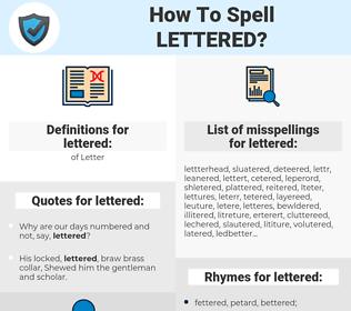 lettered, spellcheck lettered, how to spell lettered, how do you spell lettered, correct spelling for lettered