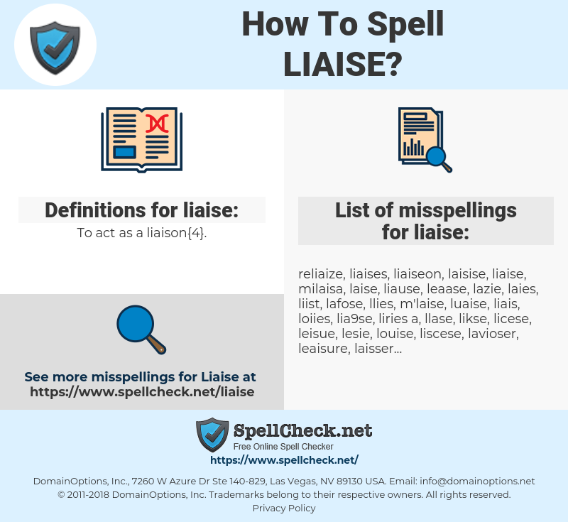 liaise, spellcheck liaise, how to spell liaise, how do you spell liaise, correct spelling for liaise