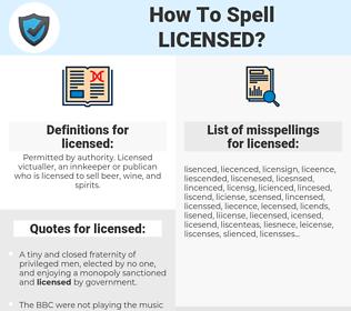 licensed, spellcheck licensed, how to spell licensed, how do you spell licensed, correct spelling for licensed