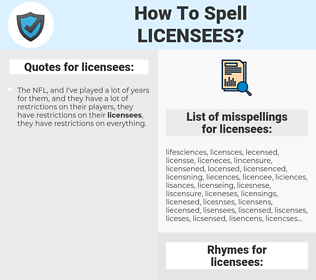 licensees, spellcheck licensees, how to spell licensees, how do you spell licensees, correct spelling for licensees