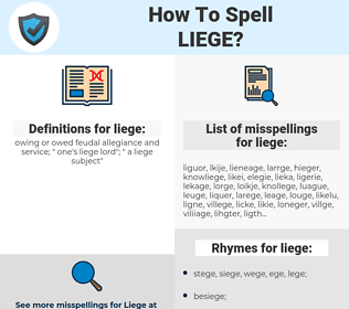 liege, spellcheck liege, how to spell liege, how do you spell liege, correct spelling for liege