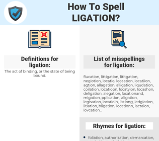 ligation, spellcheck ligation, how to spell ligation, how do you spell ligation, correct spelling for ligation
