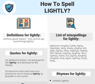 lightly, spellcheck lightly, how to spell lightly, how do you spell lightly, correct spelling for lightly