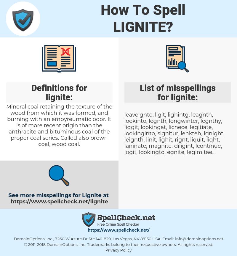 lignite, spellcheck lignite, how to spell lignite, how do you spell lignite, correct spelling for lignite