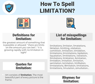 limitation, spellcheck limitation, how to spell limitation, how do you spell limitation, correct spelling for limitation