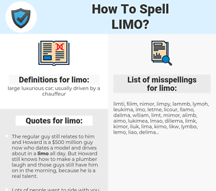 limo, spellcheck limo, how to spell limo, how do you spell limo, correct spelling for limo
