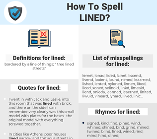 lined, spellcheck lined, how to spell lined, how do you spell lined, correct spelling for lined