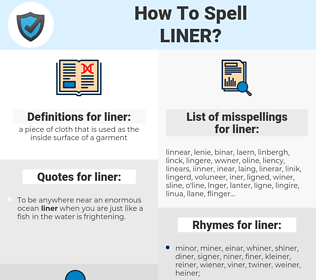 liner, spellcheck liner, how to spell liner, how do you spell liner, correct spelling for liner