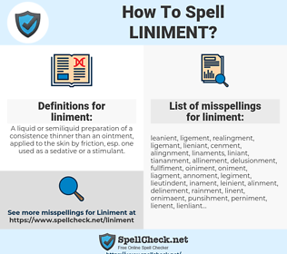 liniment, spellcheck liniment, how to spell liniment, how do you spell liniment, correct spelling for liniment