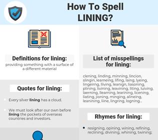 lining, spellcheck lining, how to spell lining, how do you spell lining, correct spelling for lining