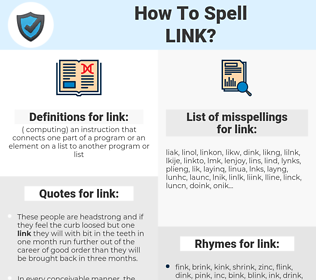 link, spellcheck link, how to spell link, how do you spell link, correct spelling for link