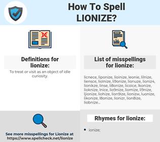 lionize, spellcheck lionize, how to spell lionize, how do you spell lionize, correct spelling for lionize