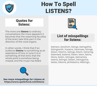 listens, spellcheck listens, how to spell listens, how do you spell listens, correct spelling for listens