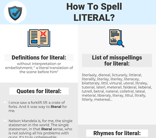 literal, spellcheck literal, how to spell literal, how do you spell literal, correct spelling for literal